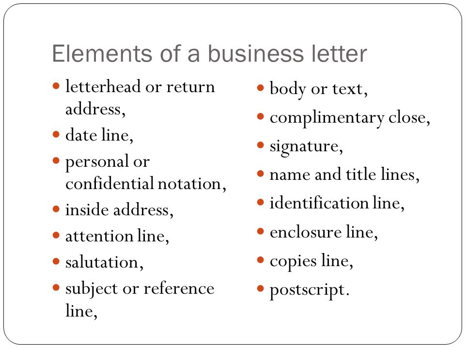 elements of business letter An introduction to letter writing by: my child magazine thus letter writing exercises can fulfil two elements of the curriculum these are sometimes known as business letters they are written in a strictly formal style.