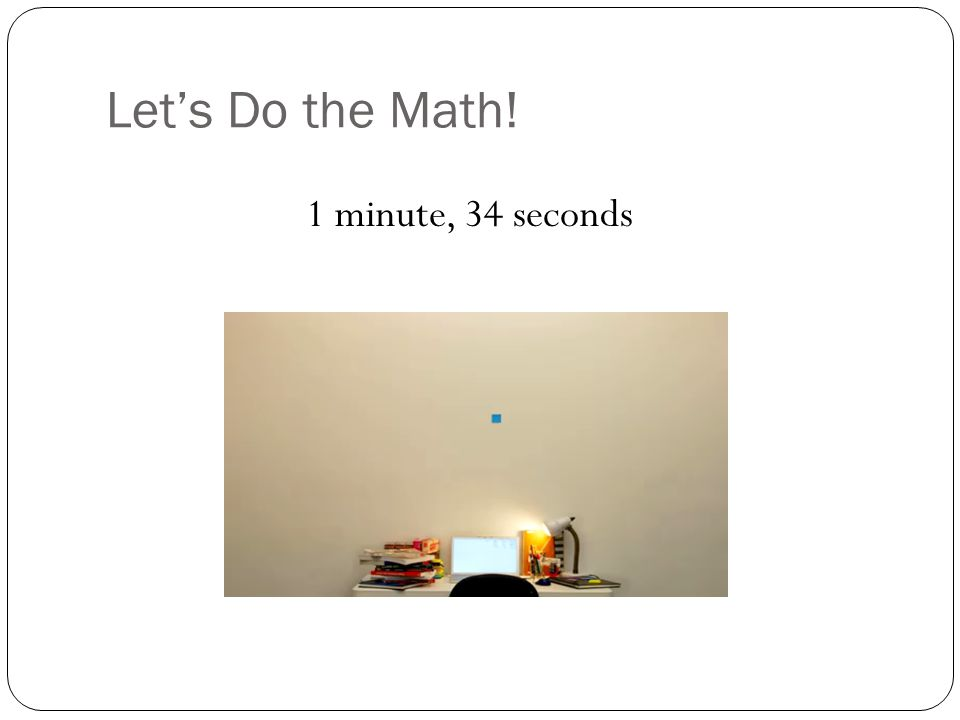 Let's Do the Math! 1 minute, 34 seconds