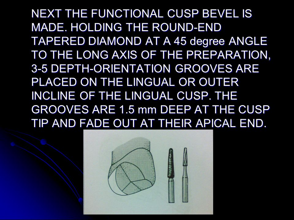 NEXT THE FUNCTIONAL CUSP BEVEL IS MADE