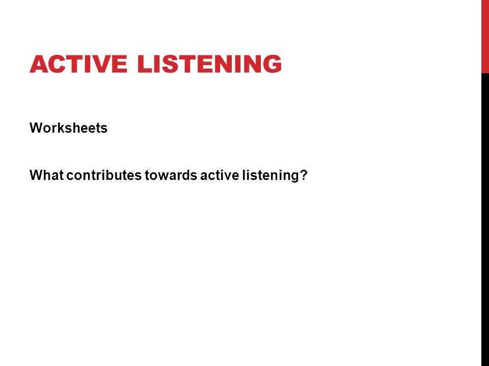 Information for completion of Qualification ppt video online – Active Listening Worksheets