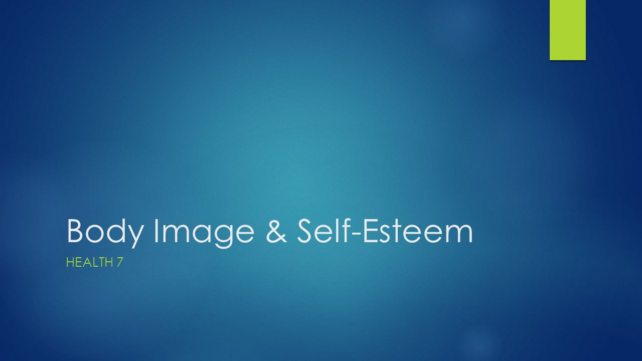 Body Image & Self-Esteem