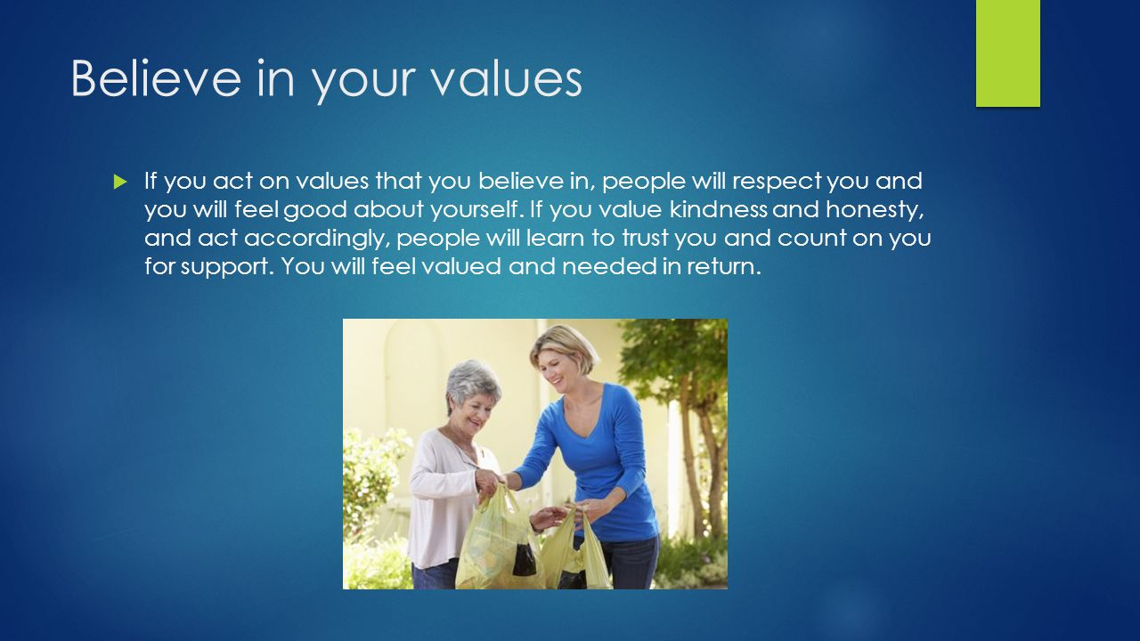 Believe in your values