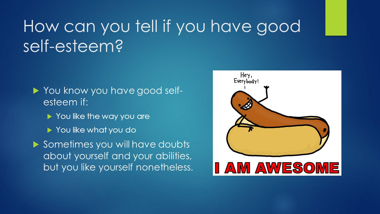 How can you tell if you have good self-esteem