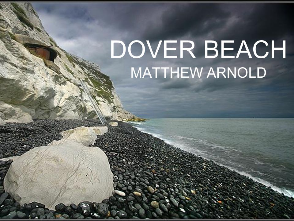 an analysis of conflicting imagery in dover beach by matthew arnold Free essay: conflicting imagery in matthew arnold's dover beach in the poem  dover beach, the poet uses conflicting imagery to give meaning to the poem the.