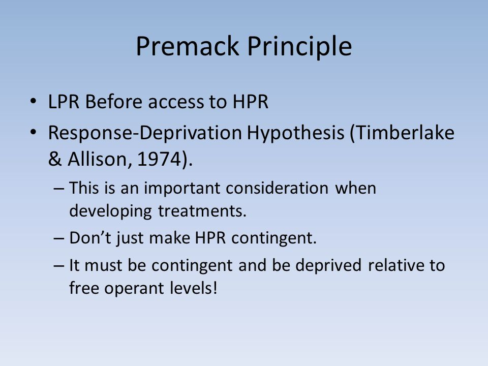 Premack Principle LPR Before access to HPR