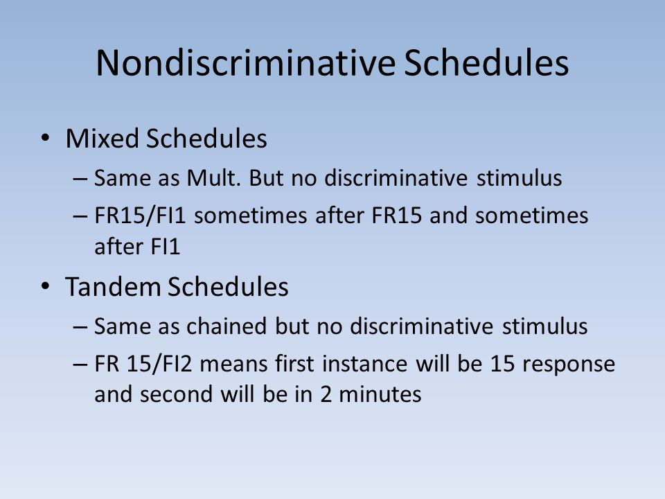 Nondiscriminative Schedules