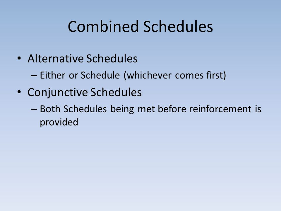 Combined Schedules Alternative Schedules Conjunctive Schedules