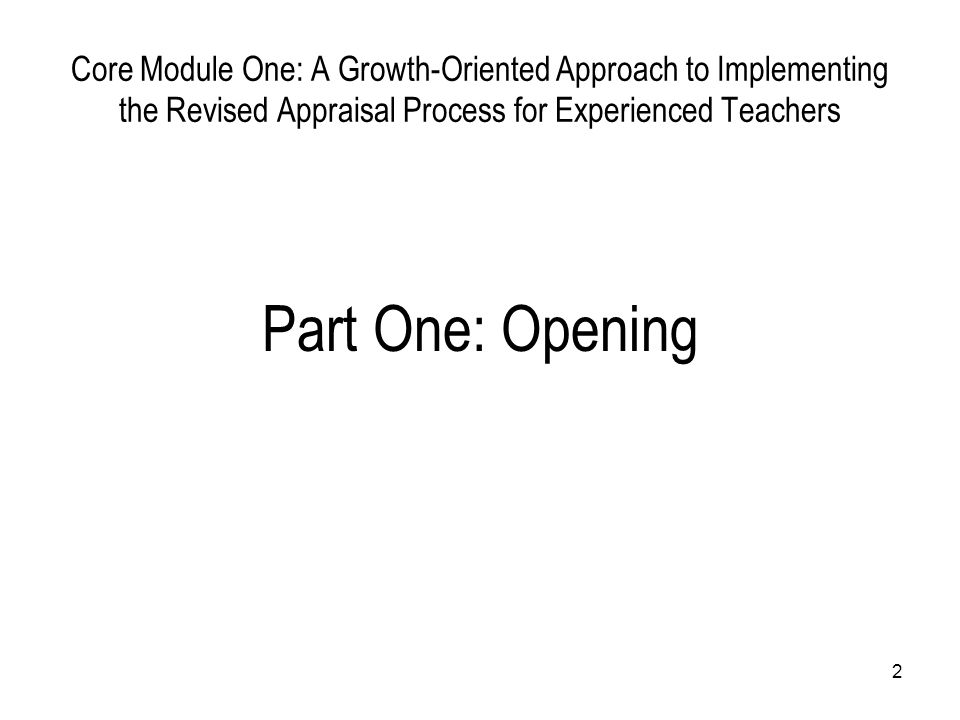 Core Module One: A Growth-Oriented Approach to Implementing the Revised Appraisal Process for Experienced Teachers