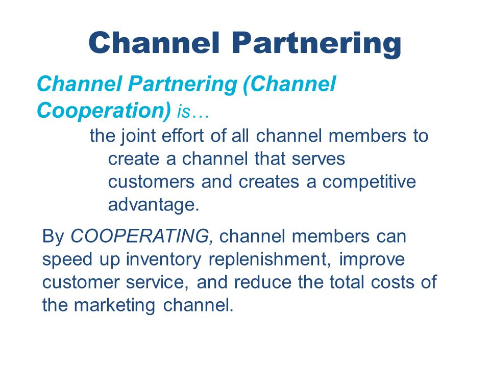 Channel Partnering Channel Partnering (Channel Cooperation) is…