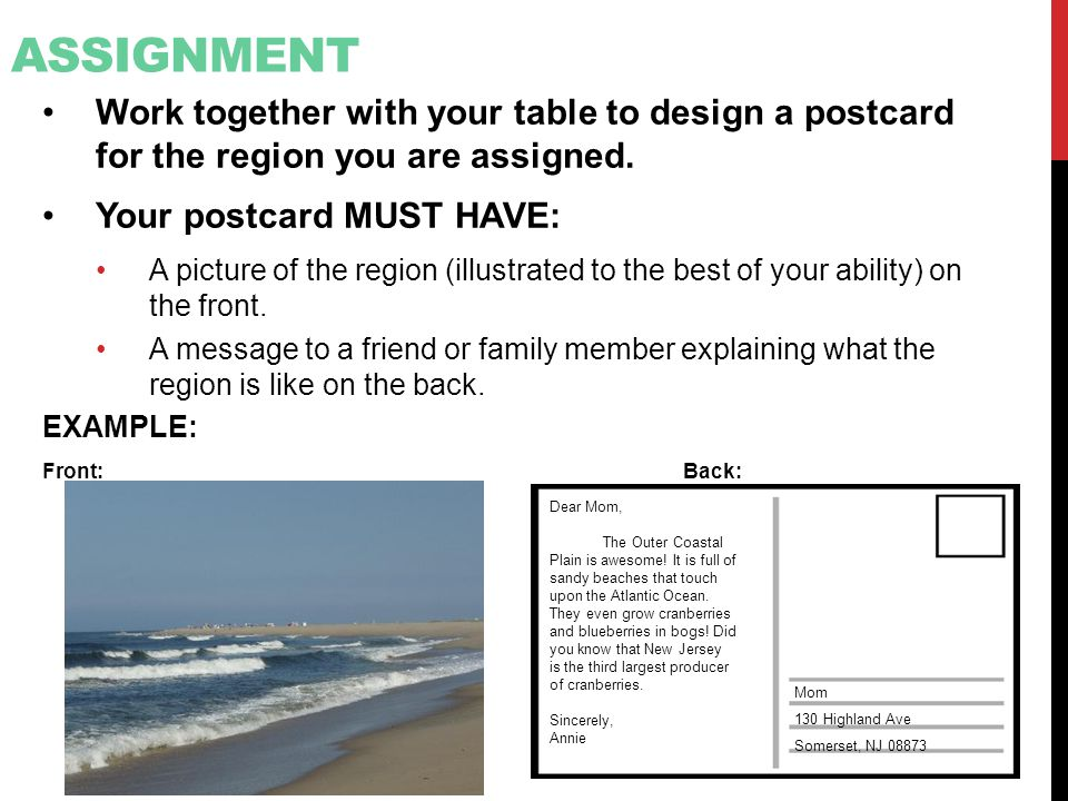 Assignment Work together with your table to design a postcard for the region you are assigned. Your postcard MUST HAVE: