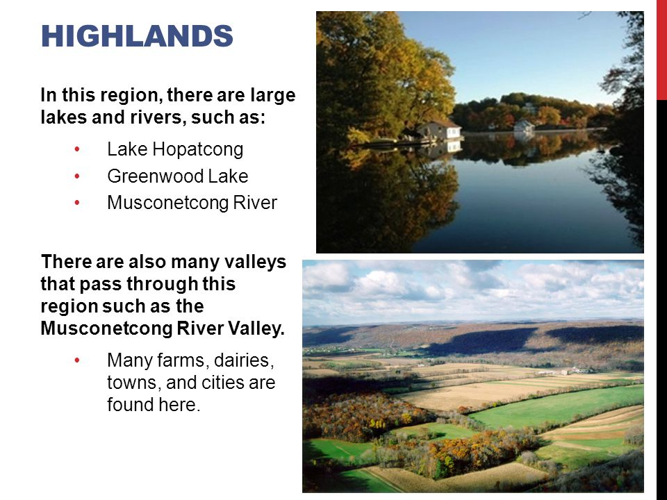 Highlands In this region, there are large lakes and rivers, such as: