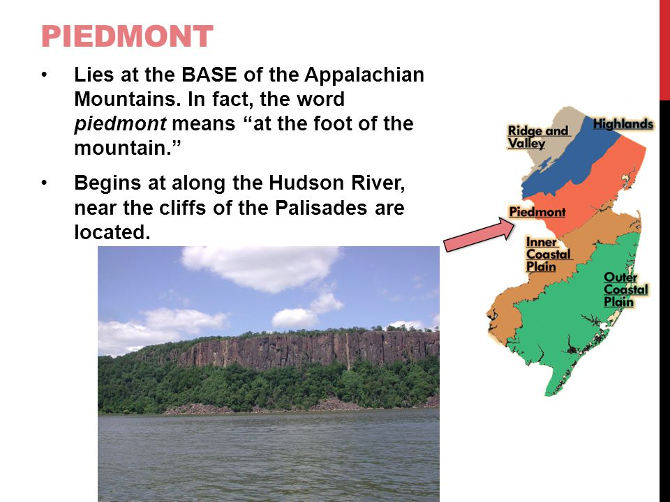 Piedmont Lies at the BASE of the Appalachian Mountains. In fact, the word piedmont means at the foot of the mountain.
