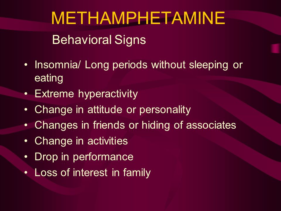METHAMPHETAMINE Behavioral Signs