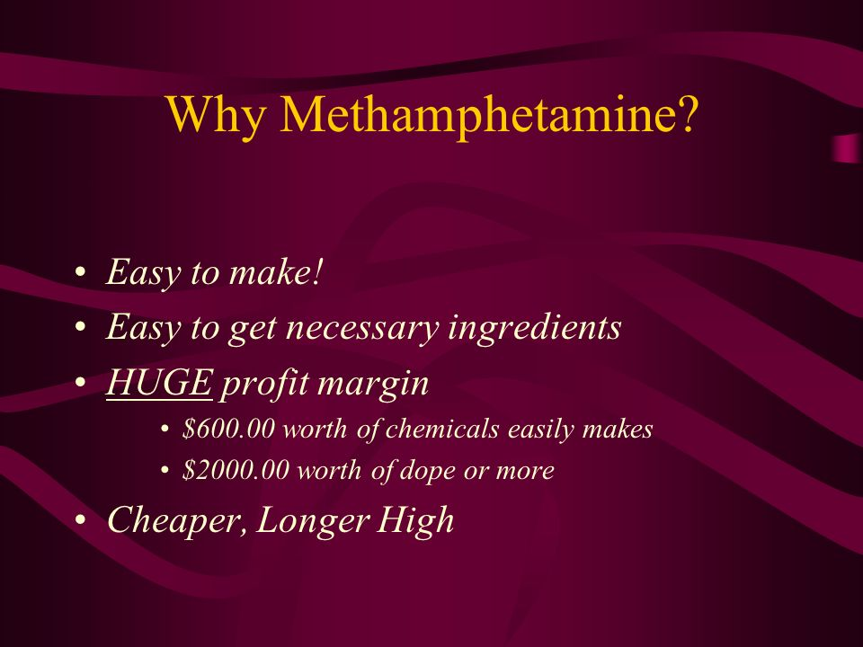 Why Methamphetamine Easy to make! Easy to get necessary ingredients