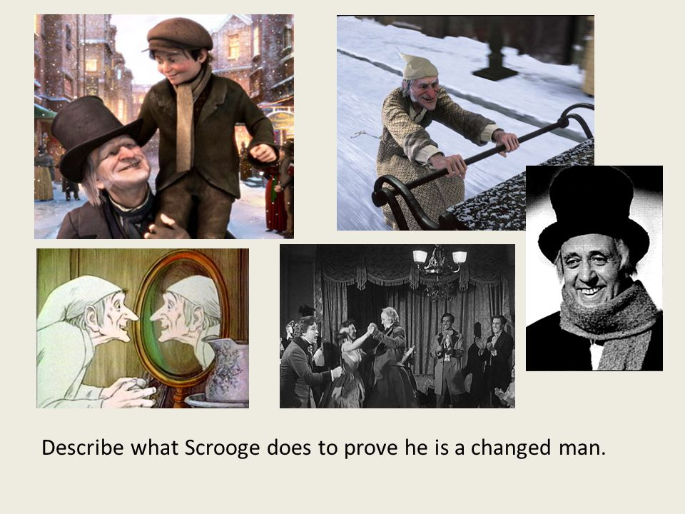 Describe what Scrooge does to prove he is a changed man.