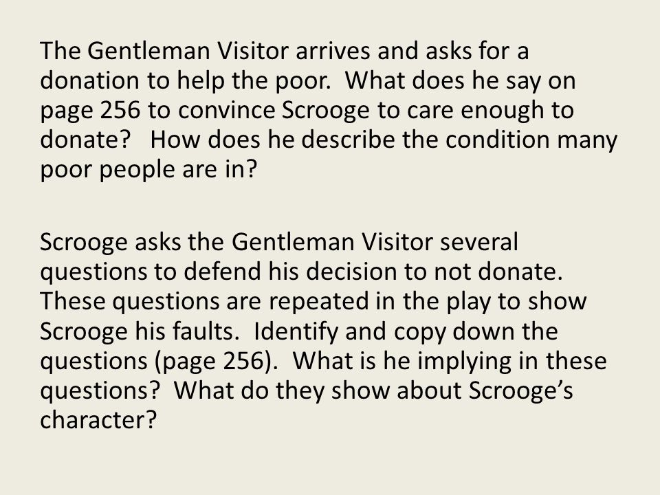The Gentleman Visitor arrives and asks for a donation to help the poor