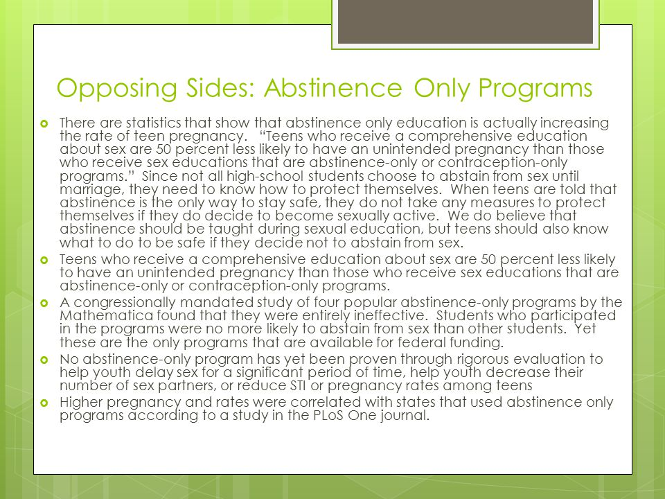 "disadvantages of federally mandated abstinence only until marriage programs Comprehensive sex education has to be mandated on a federal level,  to  abandon abstinence-only-until-marriage programs""advocatesforyouth  10  arguments for abstinence - pros and cons of the abstinence debate,."