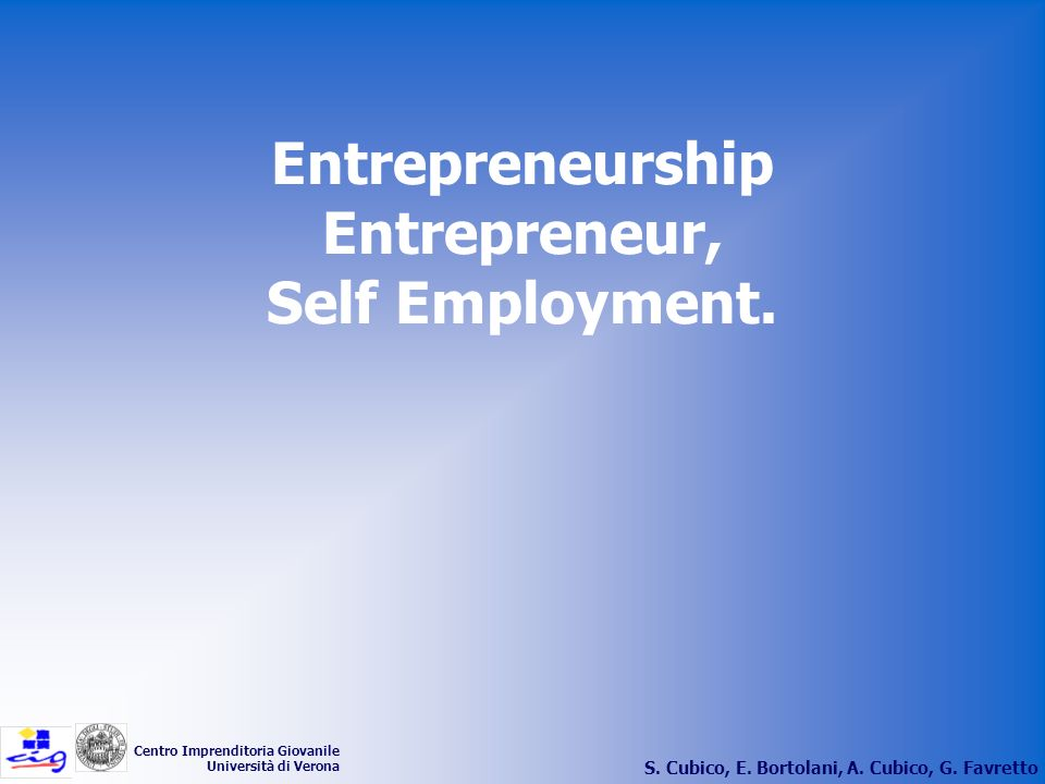 Entrepreneurship Entrepreneur, Self Employment.