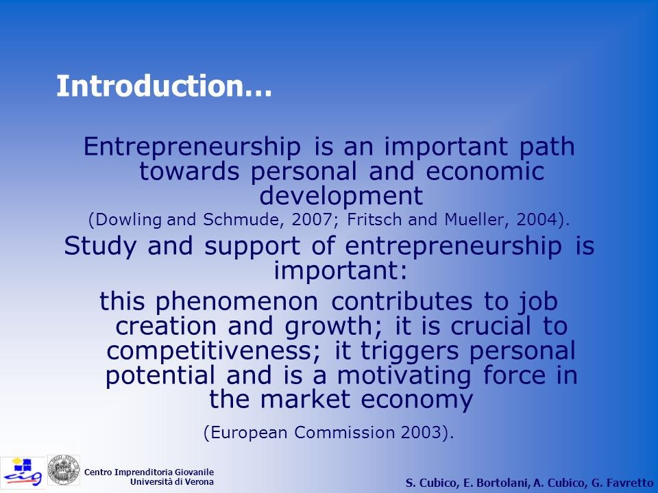 Introduction… Entrepreneurship is an important path towards personal and economic development.