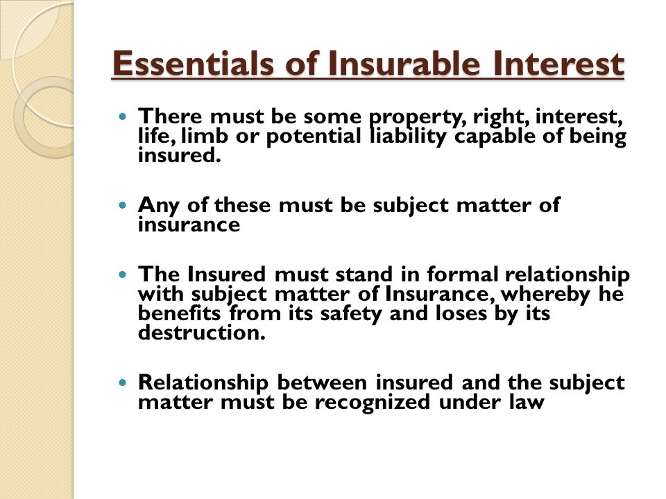 insurable interest under indian law Insurable interests and interests insured in property insurance as his insurable interest in the of the law (3d ed): insurable interest is a person's or.