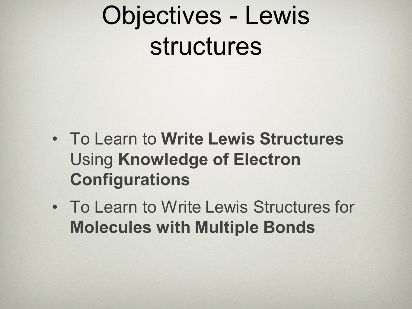 Objectives - Lewis structures