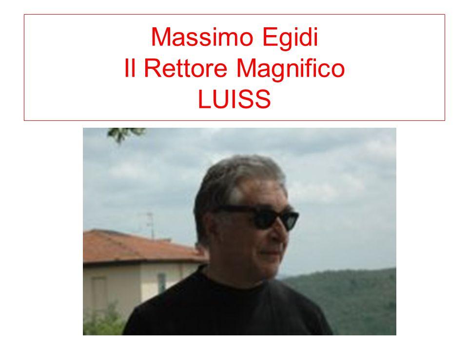 Massimo Egidi Il Rettore Magnifico LUISS