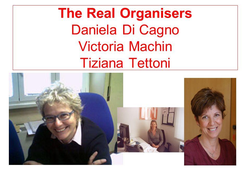 The Real Organisers Daniela Di Cagno Victoria Machin Tiziana Tettoni