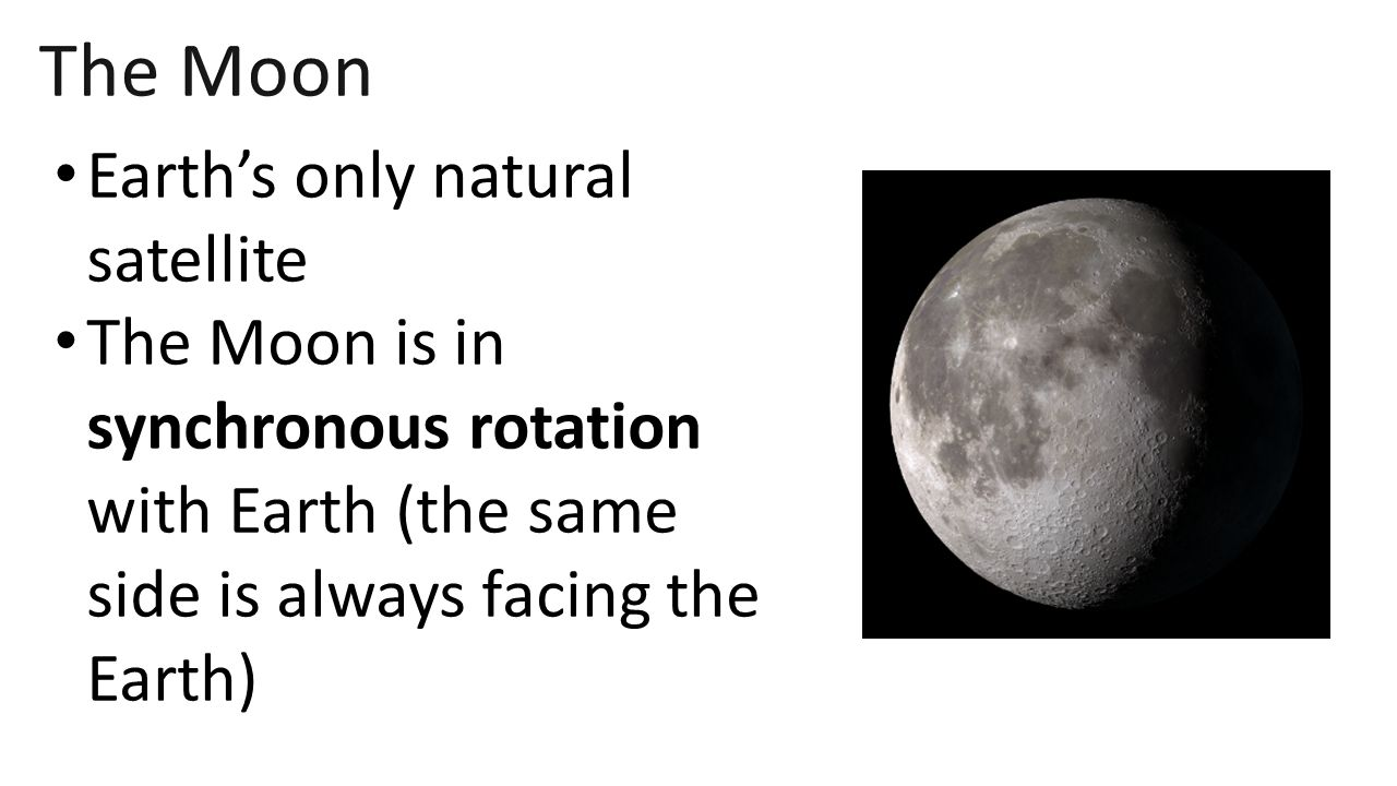 The Moon Earth's only natural satellite