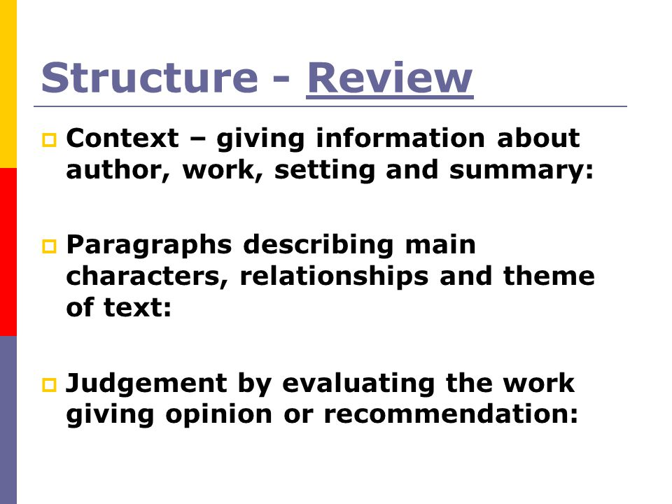 Structure - Review Context – giving information about author, work, setting and summary: