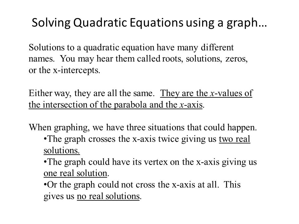 Solving Quadratic Equations using a graph…