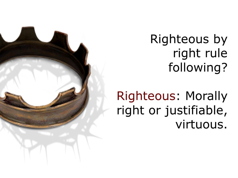 Righteous by right rule following