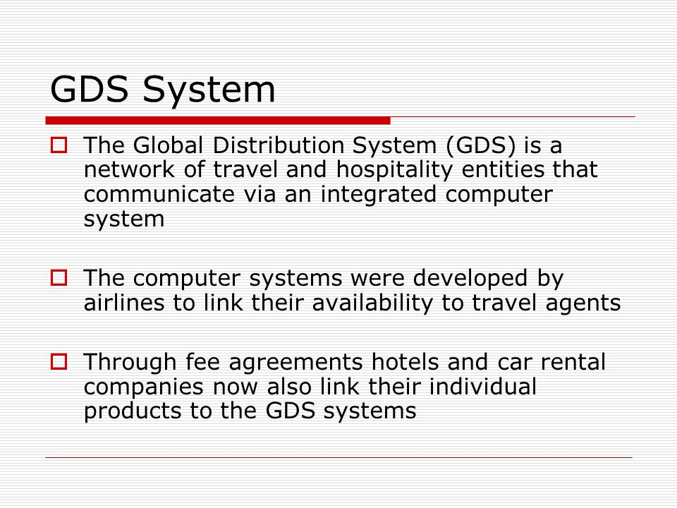 GDS System The Global Distribution System (GDS) is a network of travel and hospitality entities that communicate via an integrated computer system.