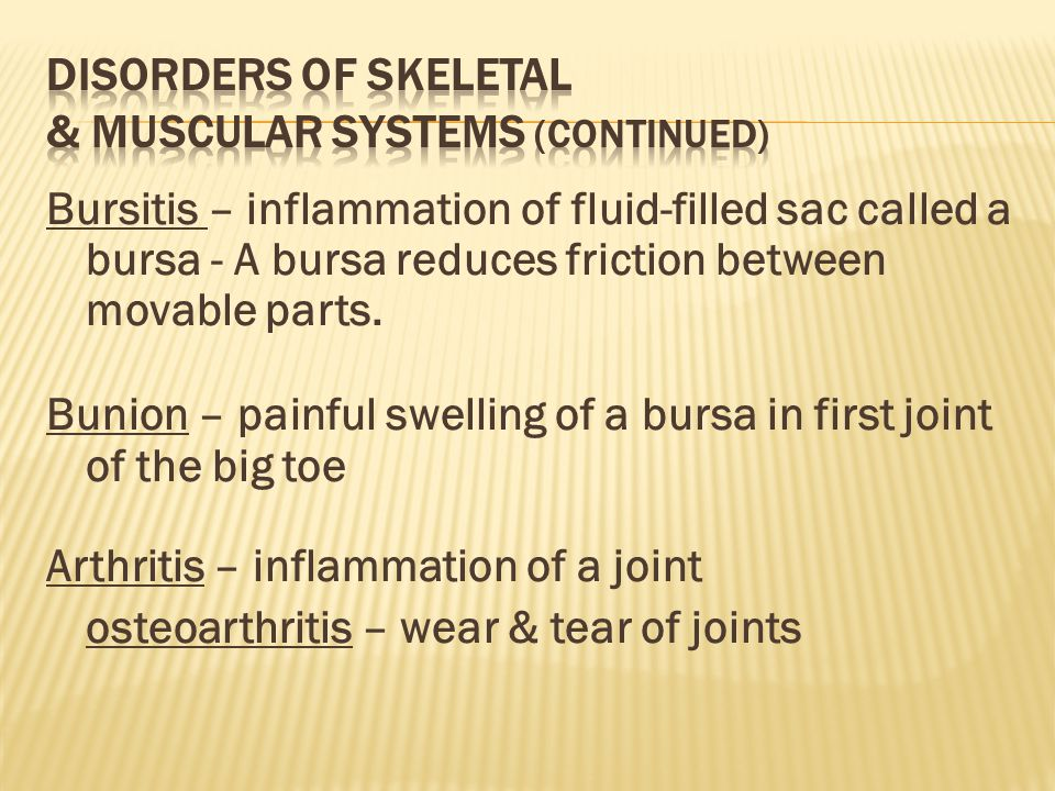 Disorders of Skeletal & Muscular systems (continued)
