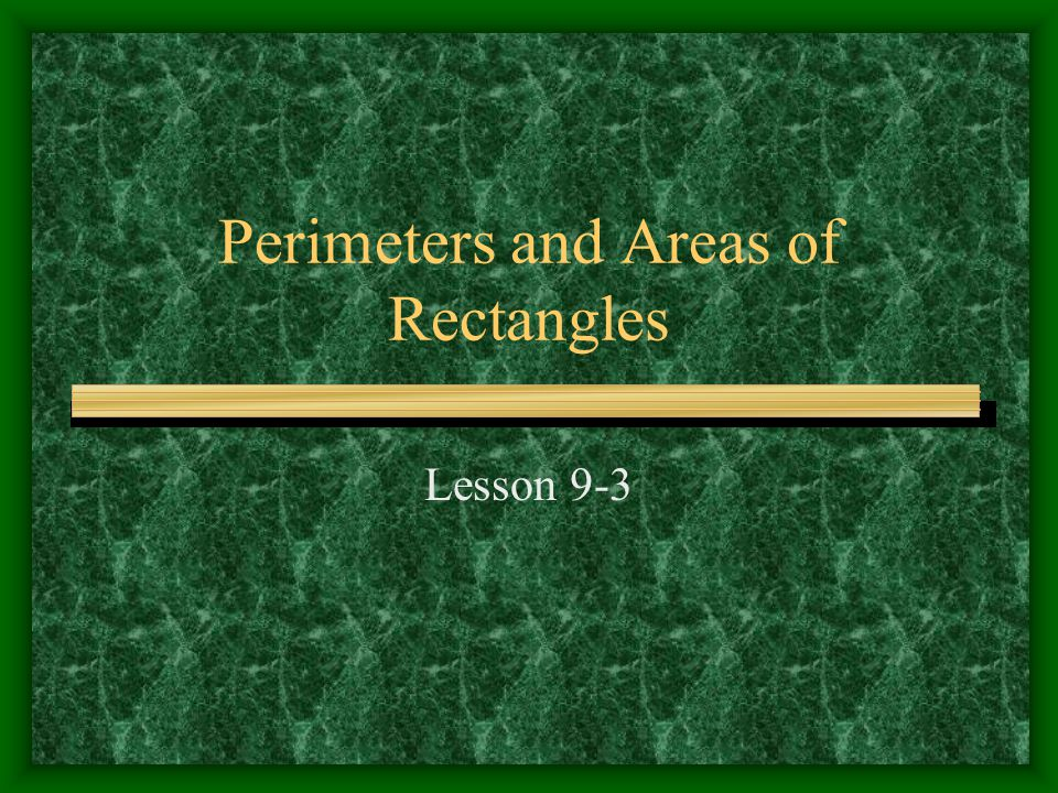 Perimeters and Areas of Rectangles