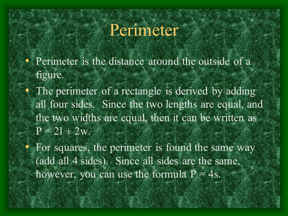 Perimeter Perimeter is the distance around the outside of a figure.