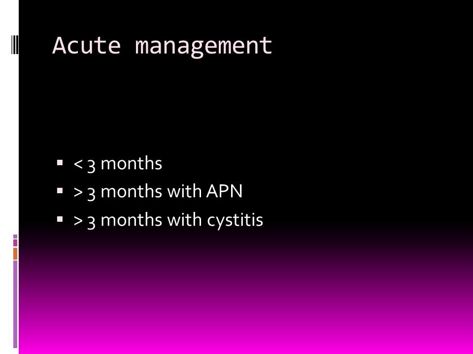 Acute management < 3 months > 3 months with APN