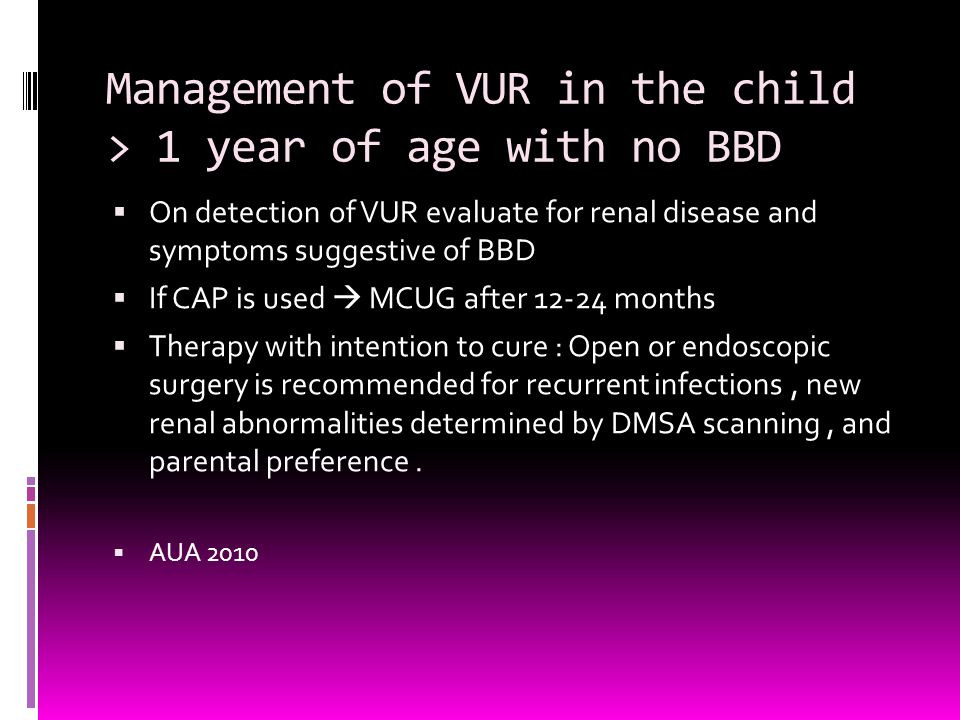 Management of VUR in the child > 1 year of age with no BBD