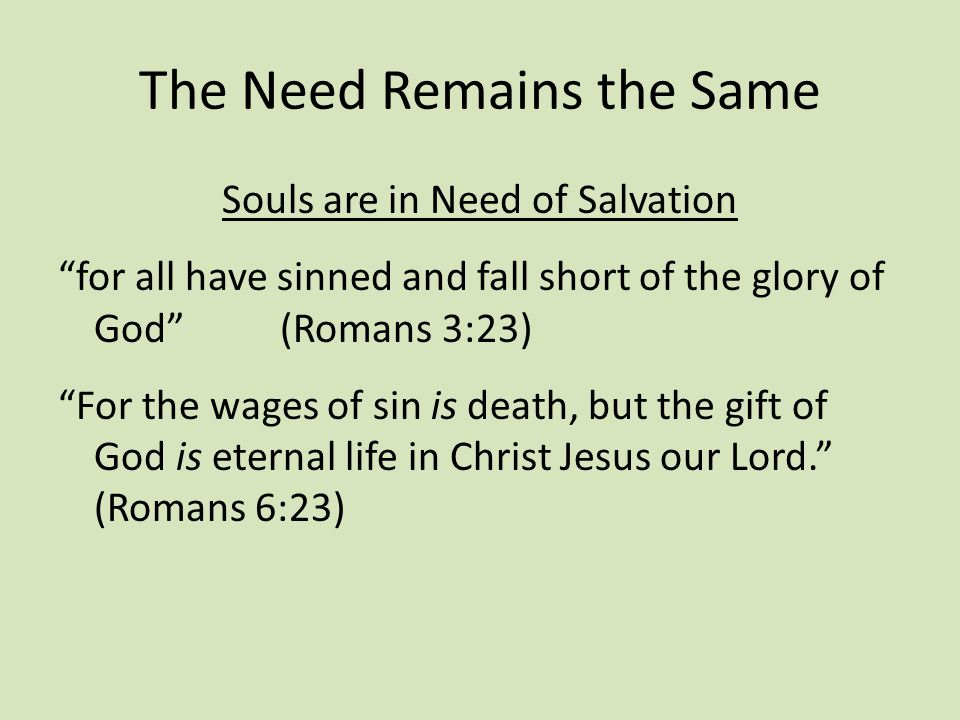 The Need Remains the Same