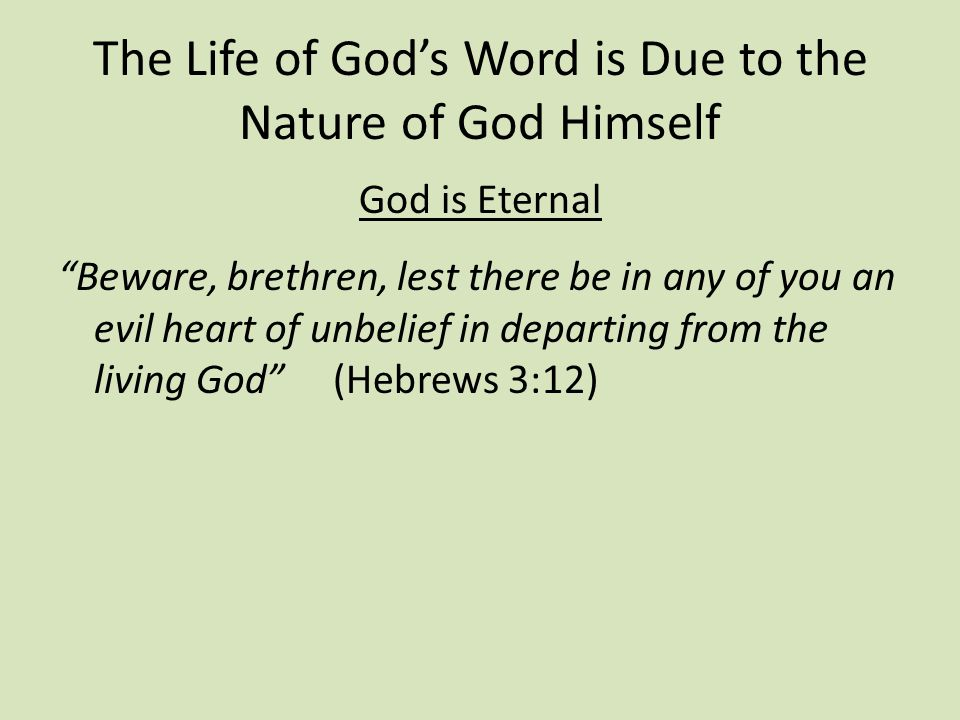 The Life of God's Word is Due to the Nature of God Himself