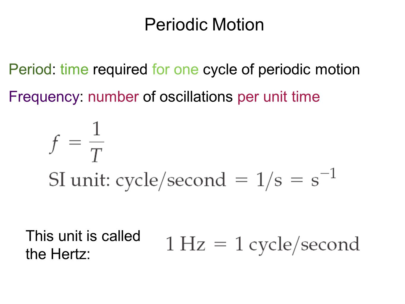 Periodic Motion Period: time required for one cycle of periodic motion