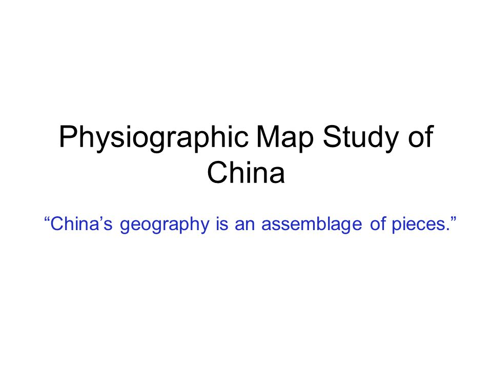 Physiographic Map Study of China - ppt video online download