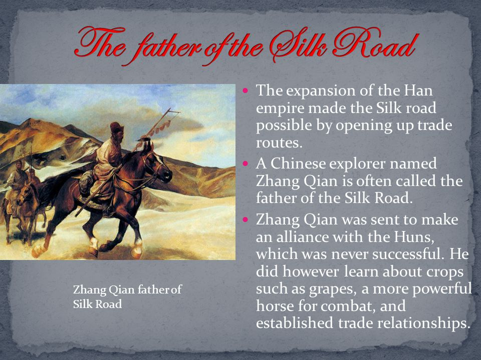 The father of the Silk Road