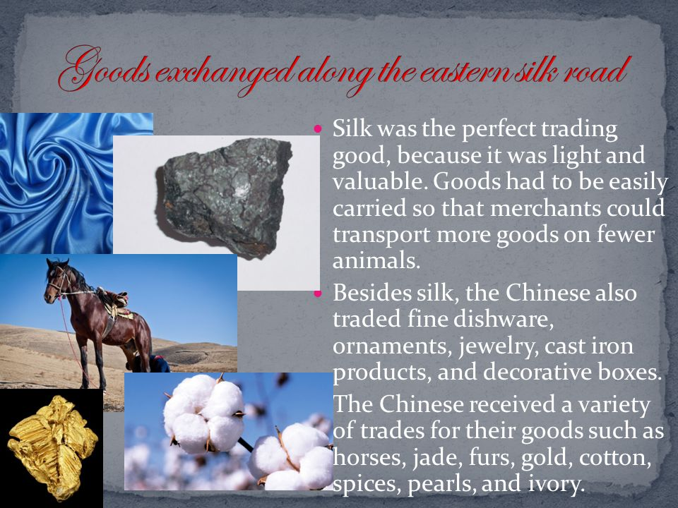 Goods exchanged along the eastern silk road