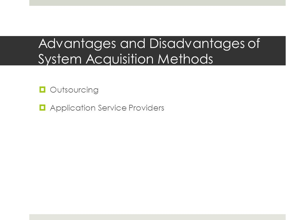 Advantages and Disadvantages of System Acquisition Methods