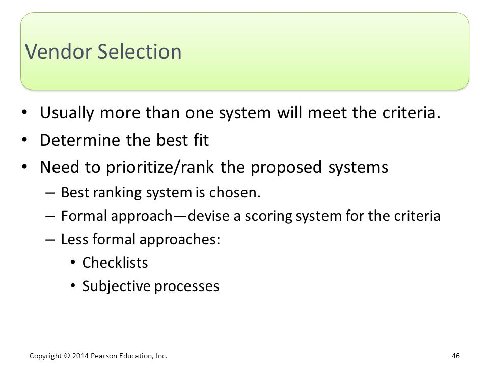 Vendor Selection Usually more than one system will meet the criteria.