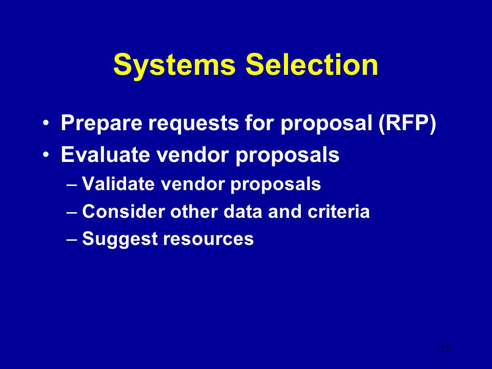 Systems Selection Prepare requests for proposal (RFP)