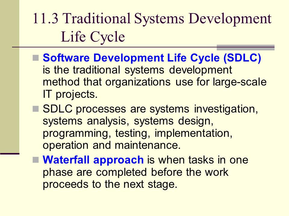 11.3 Traditional Systems Development Life Cycle