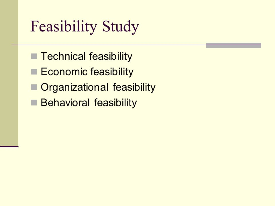 Feasibility Study Technical feasibility Economic feasibility