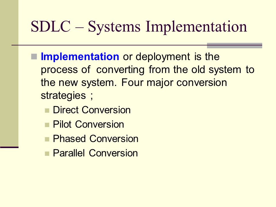 SDLC – Systems Implementation