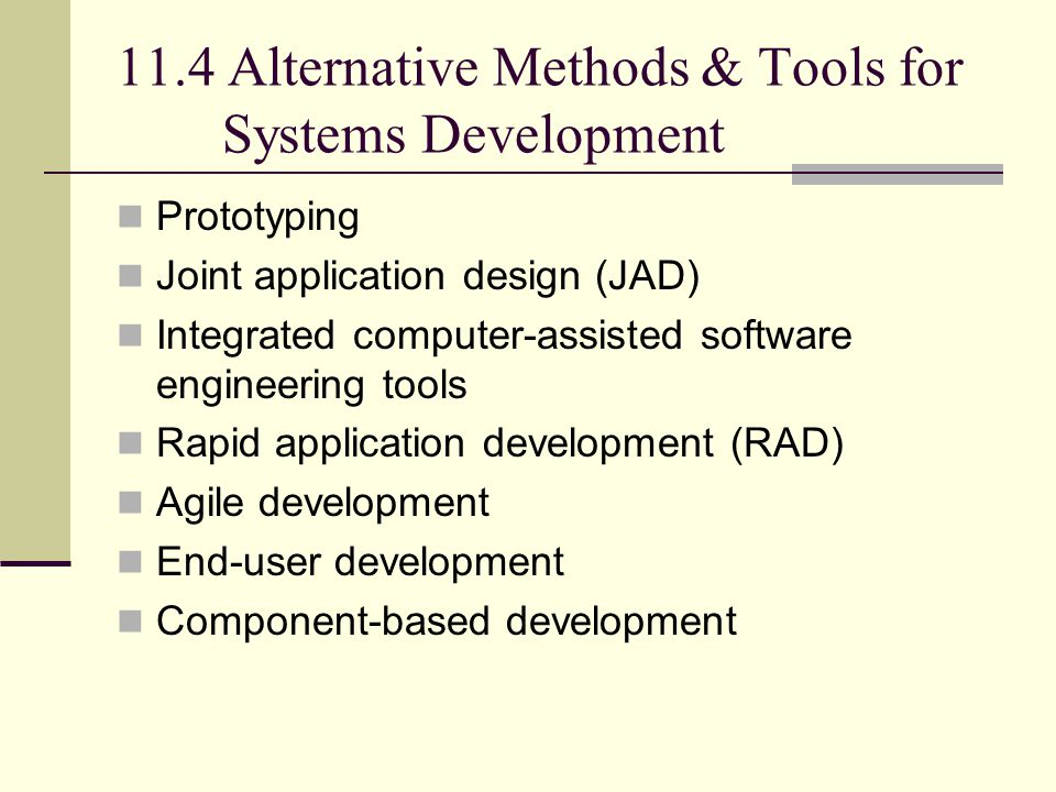 11.4 Alternative Methods & Tools for Systems Development
